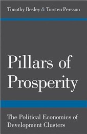 Pillars of Prosperity - The Political Economics of Development Clusters