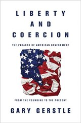 Liberty and Coercion | Gary Gerstle |