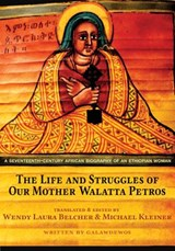 The Life and Struggles of Our Mother Walatta Petros | Galawdewos |
