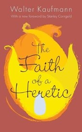 Faith of a Heretic | Walter A. Kaufmann |
