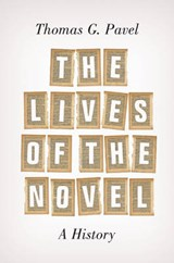 The Lives of the Novel | Thomas Pavel |