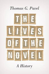 The Lives of the Novel | Thomas G. Pavel |