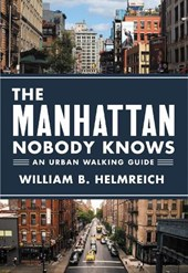 The Manhattan Nobody Knows - An Urban Walking Guide