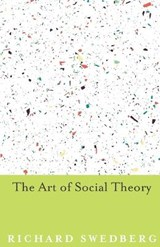 The Art of Social Theory | Richard Swedberg |