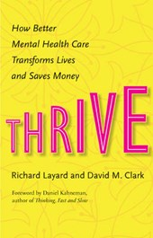 Thrive - How Better Mental Health Care Transforms Lives and Saves Money