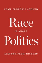 Race Is About Politics | Jeanfred Schaub |