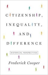 Citizenship, inequality, and difference | Frederick Cooper |