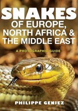 Snakes of Europe, North Africa & The Middle East | Philippe Geniez |