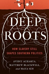 Deep Roots | Acharya, Avidit ; Blackwell, Matthew ; Sen, Maya |