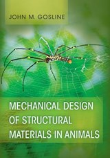 Mechanical Design of Structural Materials in Animals | John Gosline |