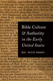 Bible Culture and Authority in the Early United States | Seth Perry |