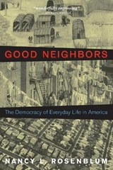 Good Neighbors - The Democracy of Everyday Life in America | Nancy L. Rosenblum |