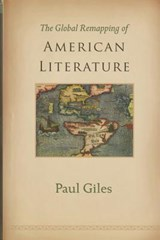The Global Remapping of American Literature | Paul Giles |