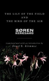 Lily of the field and the bird of the air | Sren Kierkegaard |