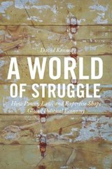 A World of Struggle - How Power, Law, and Expertise Shape Global Political Economy | David Kennedy |