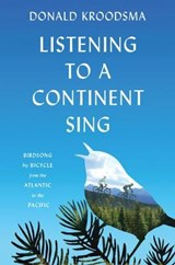 Listening to a Continent Sing | Donald Kroodsma |