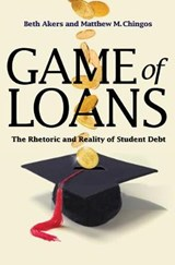 Game of Loans | Akers, Beth ; Chingos, Matthew M. |