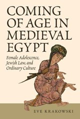 Coming of Age in Medieval Egypt | Eve Krakowski |