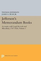Jefferson`s Memorandum Books, Volume 1 - Accounts, with Legal Records and Miscellany, 1767-1826 | Thomas Jefferson |