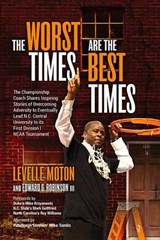 The Worst Times Are the Best Times | Levelle Moton; Edward G Robinson Iii |