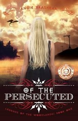 Of the Persecuted | Angie Brashear |