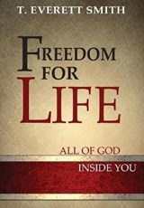 Freedom for Life | T Everett Smith |