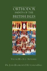 Orthodox Saints of the British Isles | Dr John (ellsworth) Hutchison-Hall |