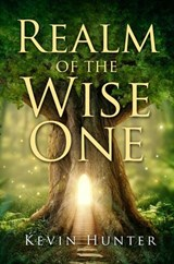 Realm of the Wise One | Kevin Hunter |