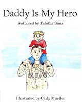 Daddy Is My Hero | Tabitha Sims |