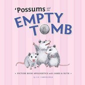 'Possums and the Empty Tomb