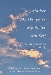 My Mother, My Daughter, My Sister, My Self
