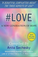 #Love - A New Generation of Hope | Anita Sechesky |