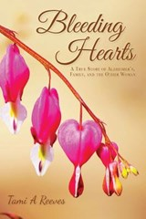 Bleeding Hearts | Tami a. Reeves |