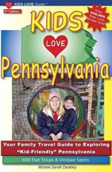 Kids Love Guide Pennsylvania | Michele Darrall Zavatsky |