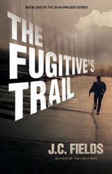 The Fugitive's Trail | J. C. Fields |