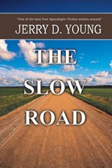 The Slow Road | Jerry D Young |