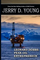 Leonard Dobbs - Peak Oil Entrepreneur | Jerry D. Young |
