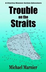 Trouble on the Straits | Michael Marnier |
