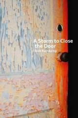 A Storm to Close the Door | Josh Rathkamp |