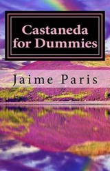 Castaneda for Dummies | Ms Jaime Paris |