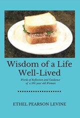 Wisdom of a Life Well-Lived | Ethel Pearson Levine |