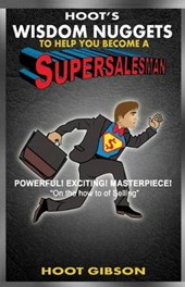 Hoot's Wisdom Nuggets to Help You Become a Super Salesman