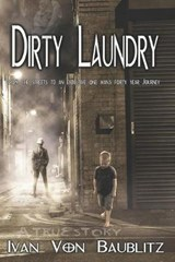 Dirty Laundry - A True Story | Ivan Von Baublitz |