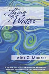Living in Water | Alex Z. Moores |