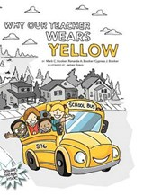 Why Our Teacher Wears Yellow | Mark C. Booker |