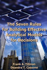 The Seven Rules for Building Effective Analytical Models for Decisions | Frank a. Tillman |