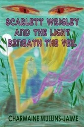 Scarlett Wrigley and the Light Beneath the Veil
