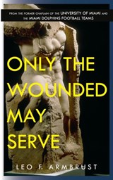 Only The Wounded May Serve | Leo Armbrust |
