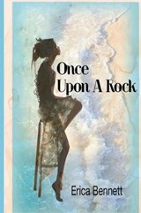 Once Upon a Rock | Erica Bennett |