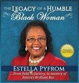 The Legacy of a Humble Black Woman | Estella Pyfrom |